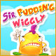 Sir Pudding Wiggly