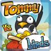Tommy VS birds