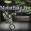 Motorbike Pro – Lost City